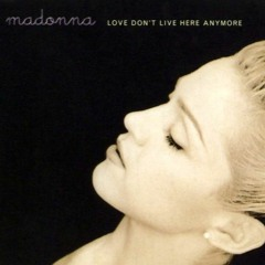 """MADONNA """"Love Don't Live Here Anymore"""" (MARK!'s Lush Vocal)"""