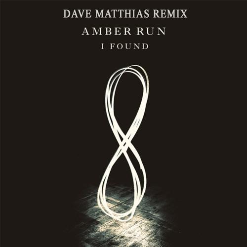 Amber Run - I Found (Dave Matthias Remix)