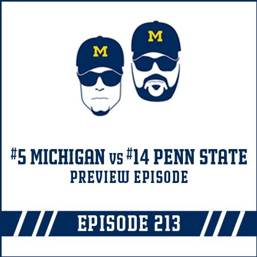 #5 Michigan vs #14 Penn State Game Preview: Episode 213