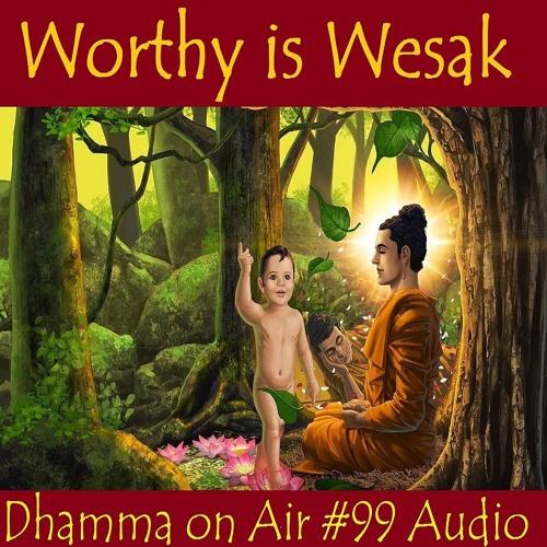 Worthy is Vesak