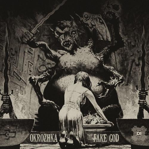 Okrozhka - Fake God 2018 [EP]