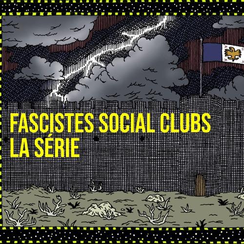 Fascistes Social Clubs, la série