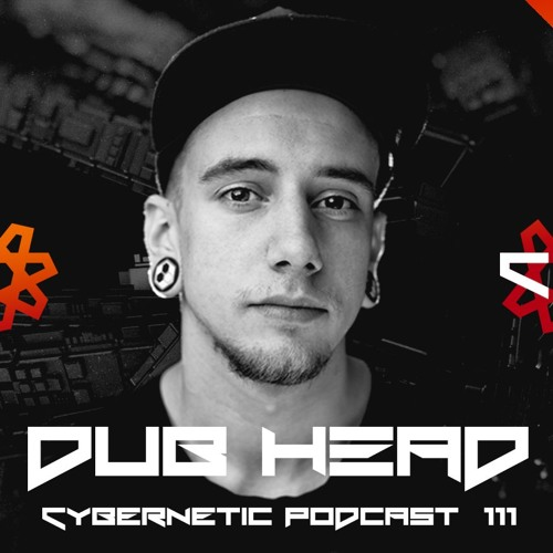 Cybernetic Podcast 111 By Dub Head