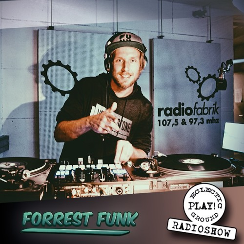 Eclectic Playground RADIOSHOW #09 20181019 / Forrest Funk In The Mix