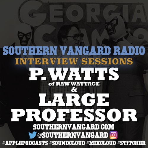 P. Watts & Large Professor - Southern Vangard Radio Interview Sessions