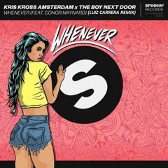 Kriss Kross Amsterdam & The Boy Next Door Ft Connor Maynard - Whenever Wherever(Luiz Carrera Remix)