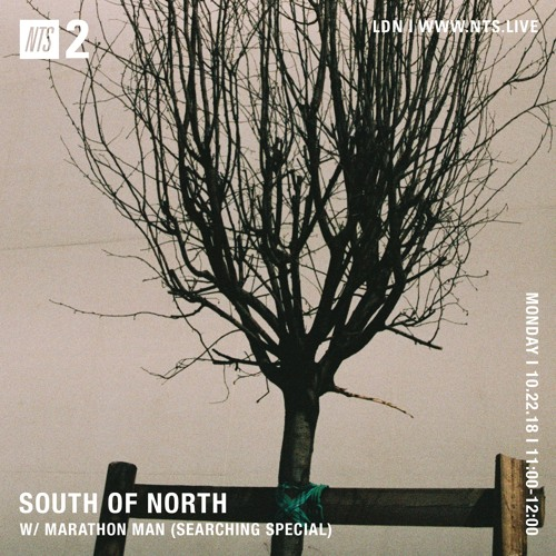 South of North w/ Marathon Man (Searching special) @ NTS Radio