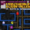 Ep. 107 A People's History of Silicon Valley (Ft. Keith Spencer)