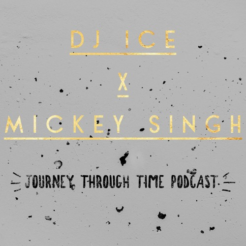 DJ ICE X Mickey Singh PODCAST(UNRELEASED SONGS)Nov 2018 by