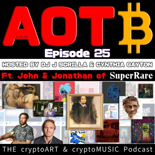Episode 25 | Featuring John & Jonathan of SuperRare.co