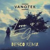 Vanotek - Love Is Gone (Nesco Remix)