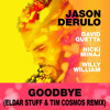 Jason Derulo & David Guetta - Goodbye (Eldar Stuff & Tim Cosmos Remix) FREE DOWNLOAD