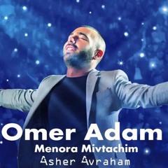Omer Adam - Menora Mivtachim(Asher Avraham)