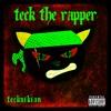 Teck the Rapper