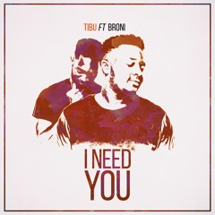 I Need You (feat. Broni)