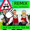 Die Jungen Zillertaler - Auf Der Bruck Trara [BEST REMIX] [Knall Kommando] ***FREE DOWNLOAD***