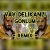 Veysel MUTLU - Vay Delikanlı Gönlüm (Remix 2018) [Hasan Emrey]