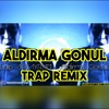 Edip AKBAYRAM - Aldırma Gönül (Trap Remix) [Hasan Emrey] #AldırmaGönül #Trap