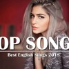 Top Hits 2018 Best English Songs Of 2018 New Songs Remixes Of Popular Song Music Hits 2018