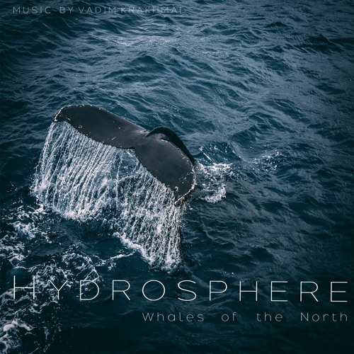 Hydrosphere : Whales Of The North ( orchestral, cinematic )