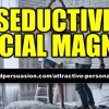 Seductive Social Magnet