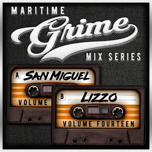 Maritime Grime Mix Series Volume 014 f/ San Miguel & LiZZo(MGMS014)