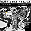 Time Bomb #YoDub [Rancid Cover]