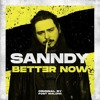 SANNDY - Better Now Original By Post Malone FREE DOWNLOAD - LINK