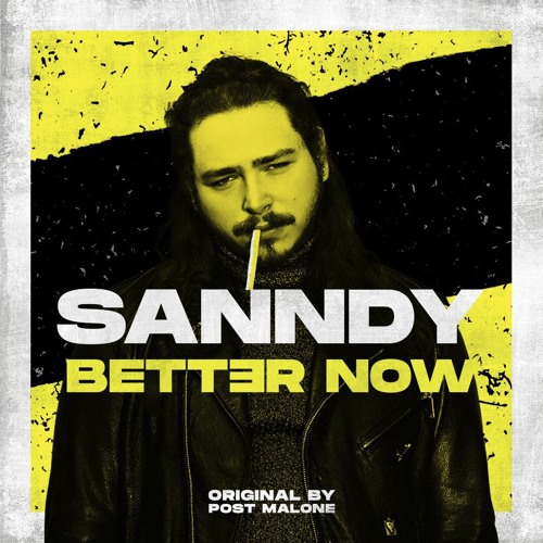 Post Malone Better Now: Better Now Original By Post Malone FREE DOWNLOAD