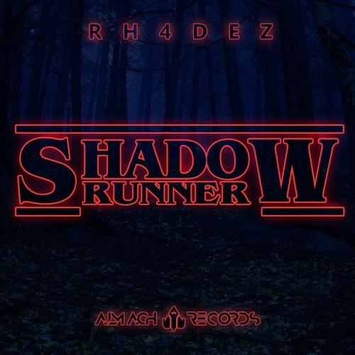 RH4DEZ - Shadow Runner (Part 2)[2018 edit]