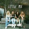 Little Mix - Joan of Arc Acapella  + Instrumental  FREE