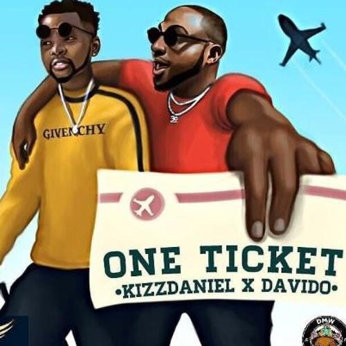 Kizz Daniel - One Ticket Ft Davido