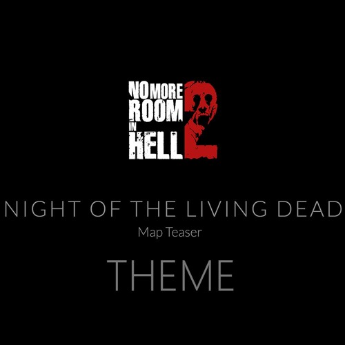 NMRiH 2 - Night of the Living Dead Map Teaser Theme