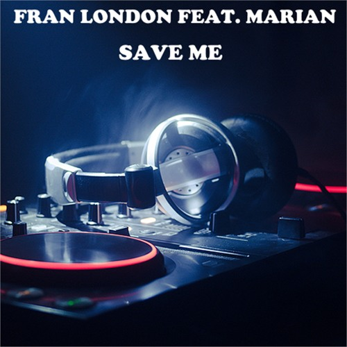 Fran London Feat. Marian - Save Me (promo Track)