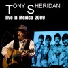 10.Tony Sheridan live in Mexico 2009