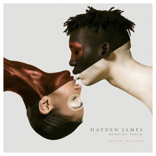Hayden James – Better Together (feat. Running Touch)