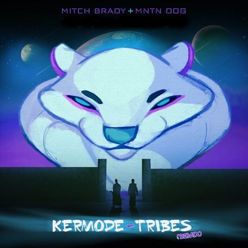 Kermode - Tribes (Mitch Brady & MNTN DOG Remix)