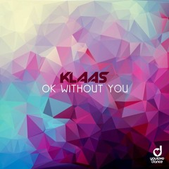 Klaas - Ok Without You
