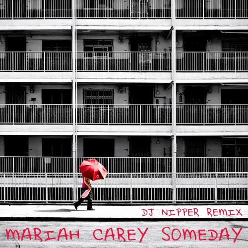 Mariah Carey - Someday (DJ Nipper Remix)
