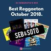 Best Reggaeton October 2018 by DJ SEB&SOTO