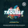 The Double Trouble Mixxtape 2018 Volume 32 Reggae Riddim Edition