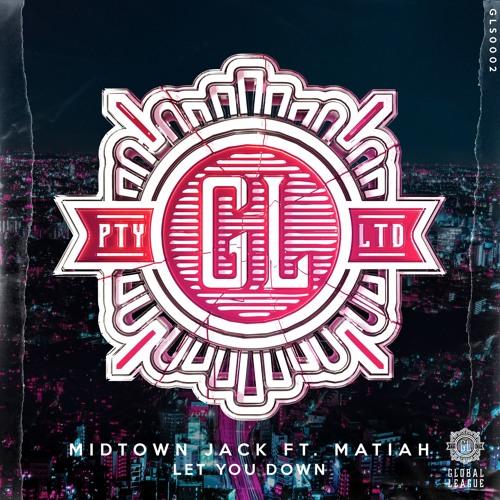 Midtown Jack - Let You Down (feat. MATIAH)