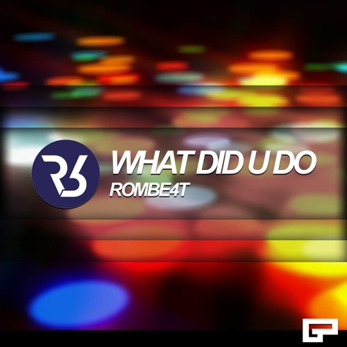 WHAT DID U DO (RELEASE ON ALL PLATFORMS; 9th November 2018)