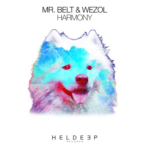 Mr. Belt & Wezol - Harmony [OUT NOW]