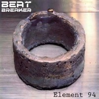 Beat-Breaker - Element 94 [Mix Set]