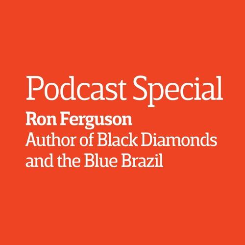 Episode 11 - Interview: Ron Ferguson