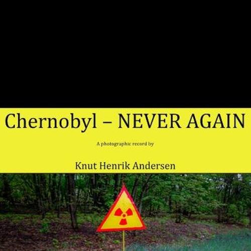 Chernobyl - Never Again. Artist talk med Knut Henrik Andersen