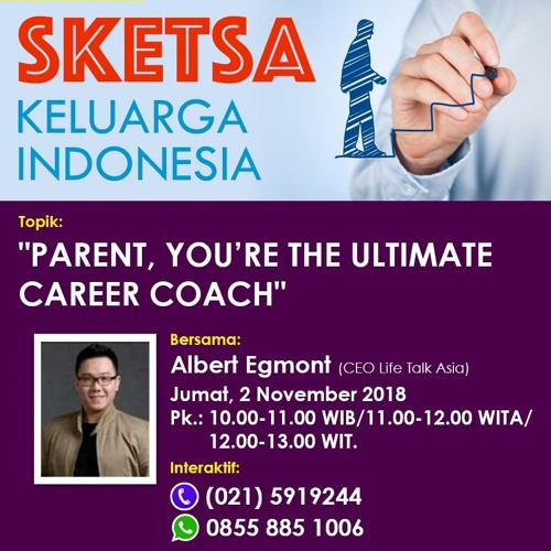 "Sketsa Keluarga Indonesia ""Parent, You're The Ultimate Career Coach"" 02 November 2018"