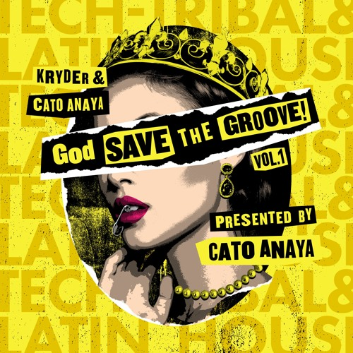 Kryder & Cato Anaya - God Save The Groove Vol. 1 (Presented by Cato Anaya) [OUT NOW]