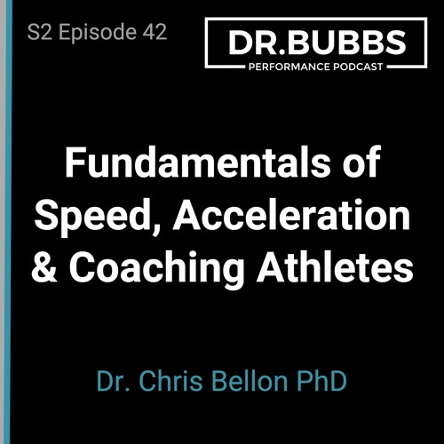 S2E42 // Fundamentals of Speed, Acceleration & Coaching Athletes w/ Dr. Chris Bellon PhD